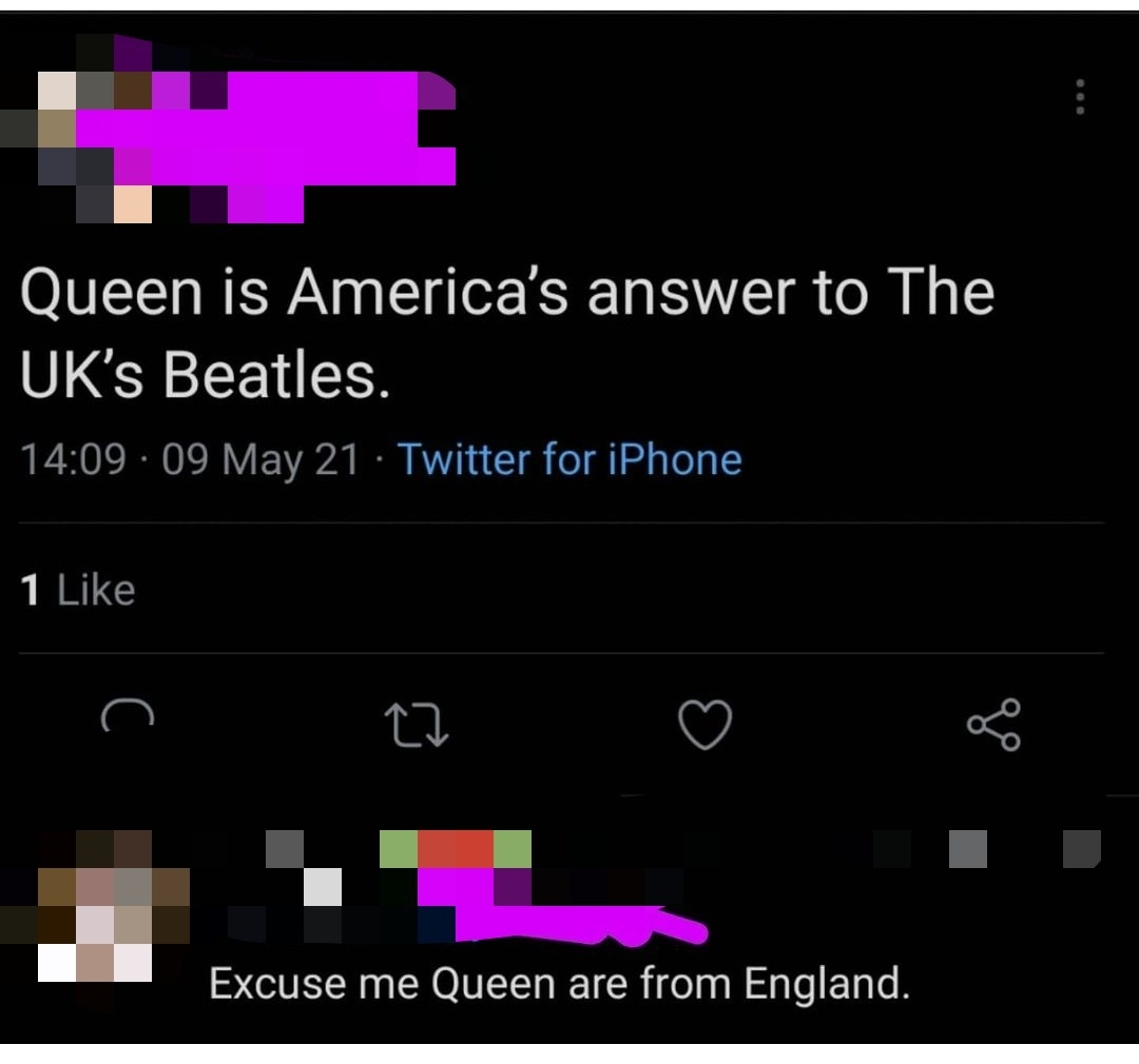 person who thinks Queen is from America