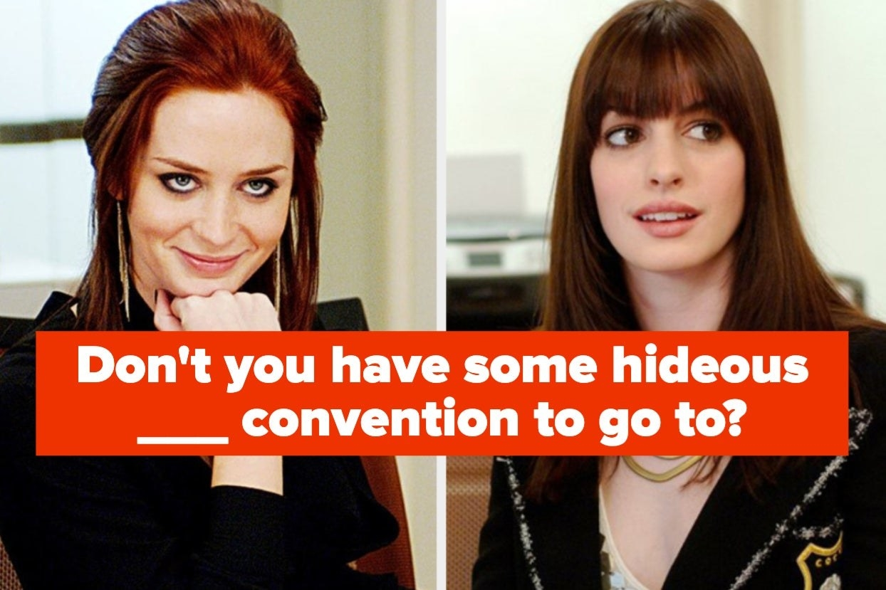 """Emily and Andy from """"Devil Wears Prada"""" with the words 'Don't you have some hideous ___ convention to go to?"""""""