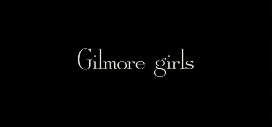 The opening title for Gilmore girls