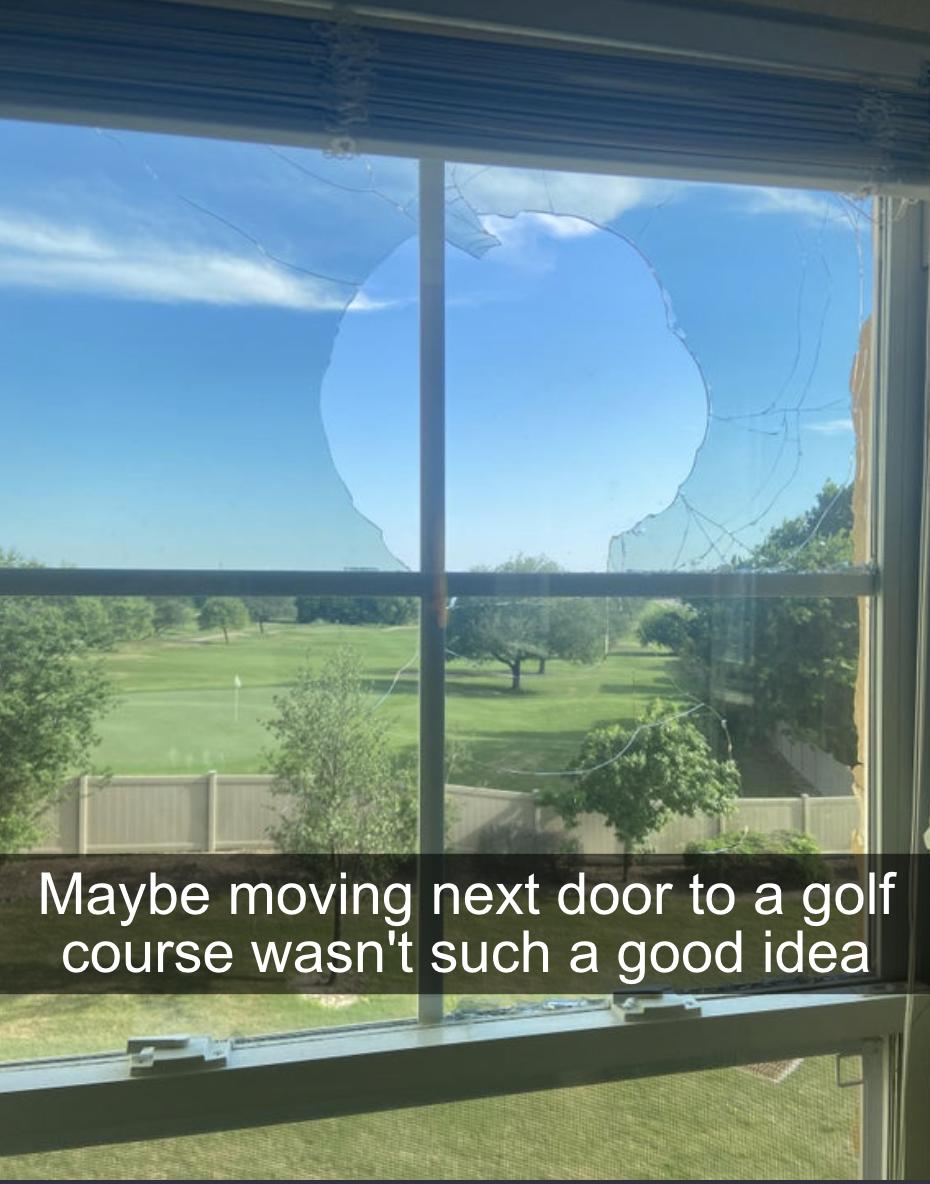 golf ball that went through a window