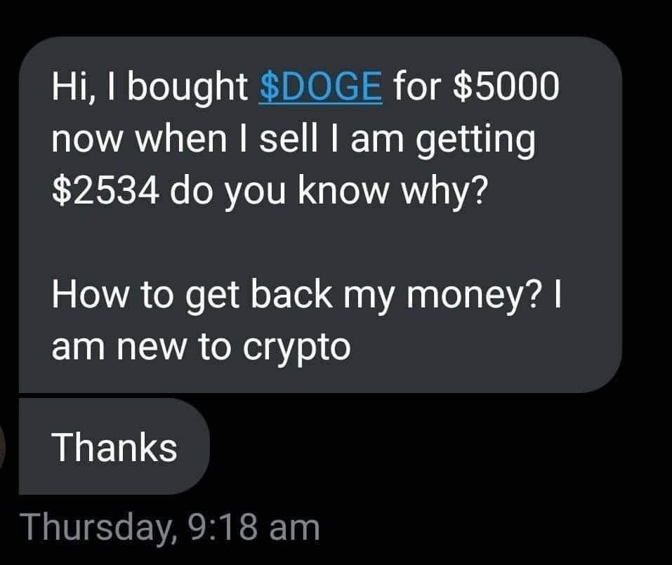 texts from a person saying they bought $doge for $5000 and are getting half back when selling, and they are new to crypto and want money back