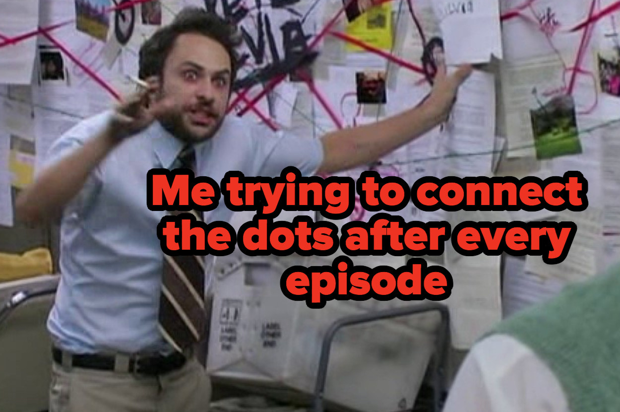 """""""It's Always Sunny in Philadelphia"""" detective board meme captioned, """"Me trying to connect the dots after every episode"""""""