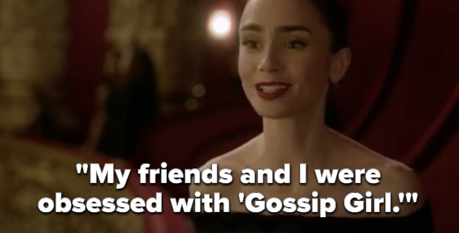 """Emily saying """"My friends and I were obsessed with 'Gossip Girl'"""""""