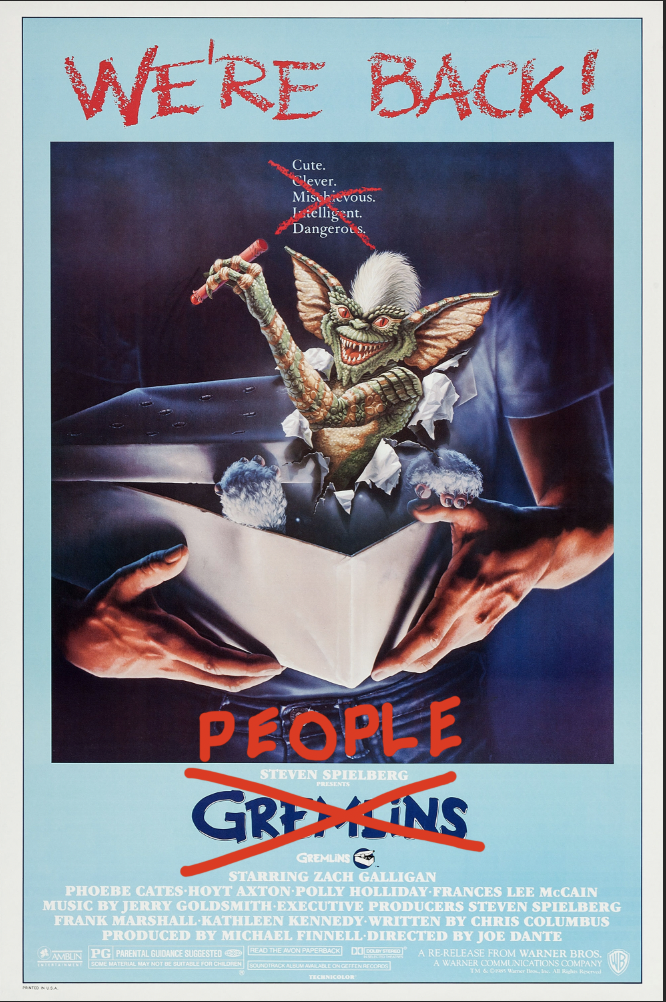 """The Gremlins poster with """"Gremlins"""" crossed out and replaced with """"People"""""""