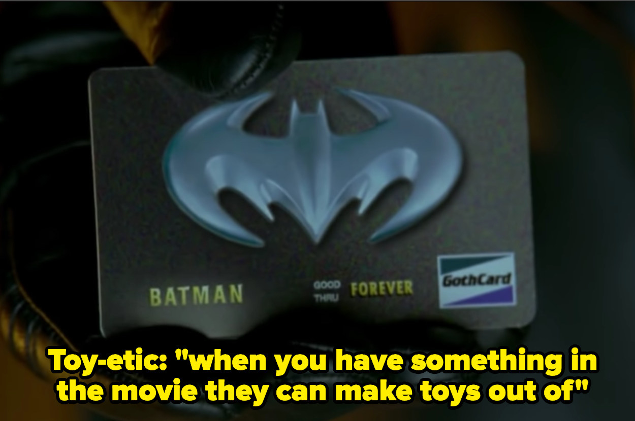 The definition of toy-etic (when you have something in the movie they can make toys out of)