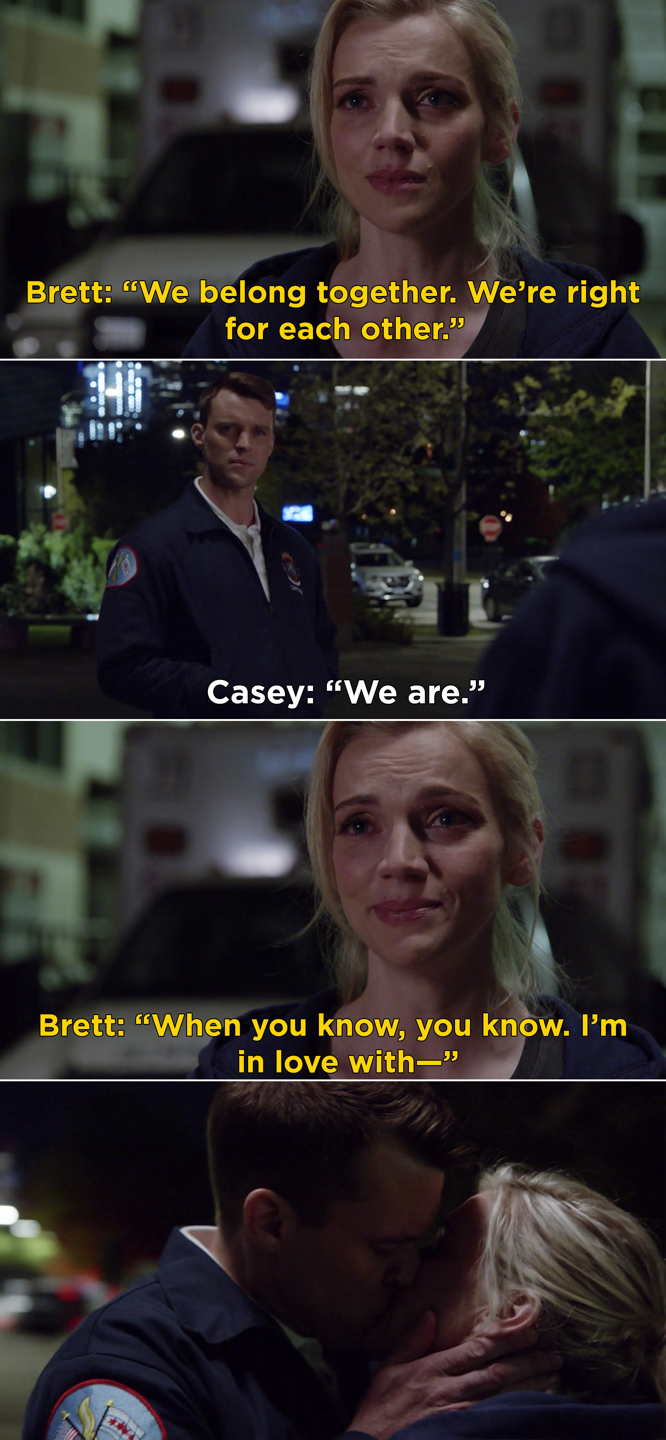 """Brett telling Casey, """"When you know, you know. I'm in love with—"""" and then they kissed"""