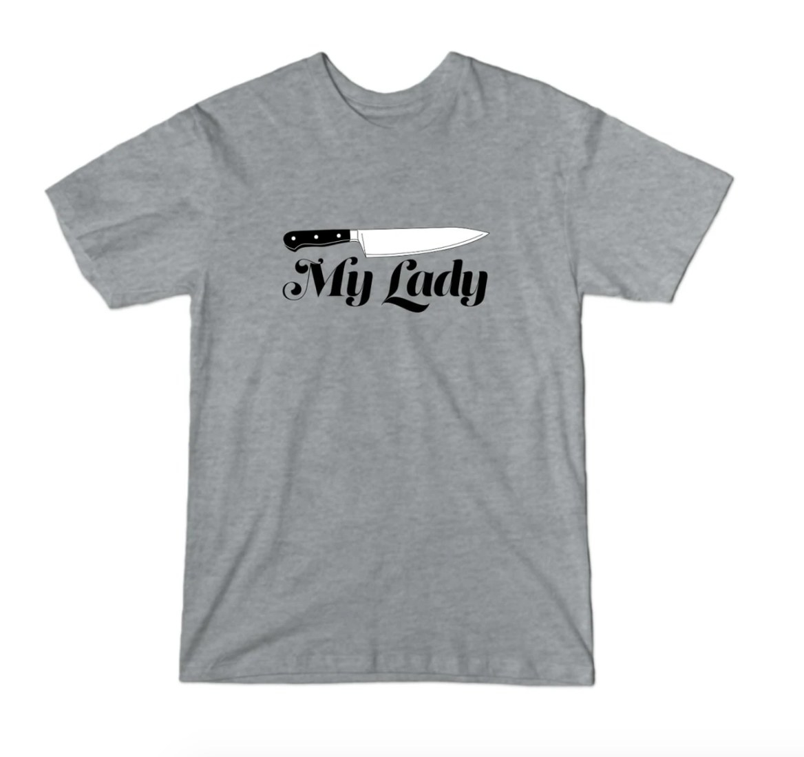 """Gray t-shirt with knife graphic and the words """"My Lady"""""""