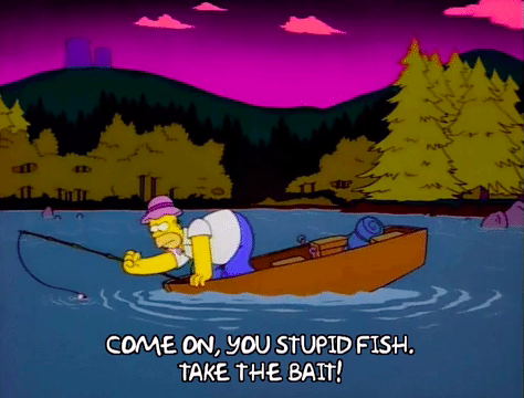 """Homer Simpson yelling """"Come on, you stupid fish take the bait"""""""