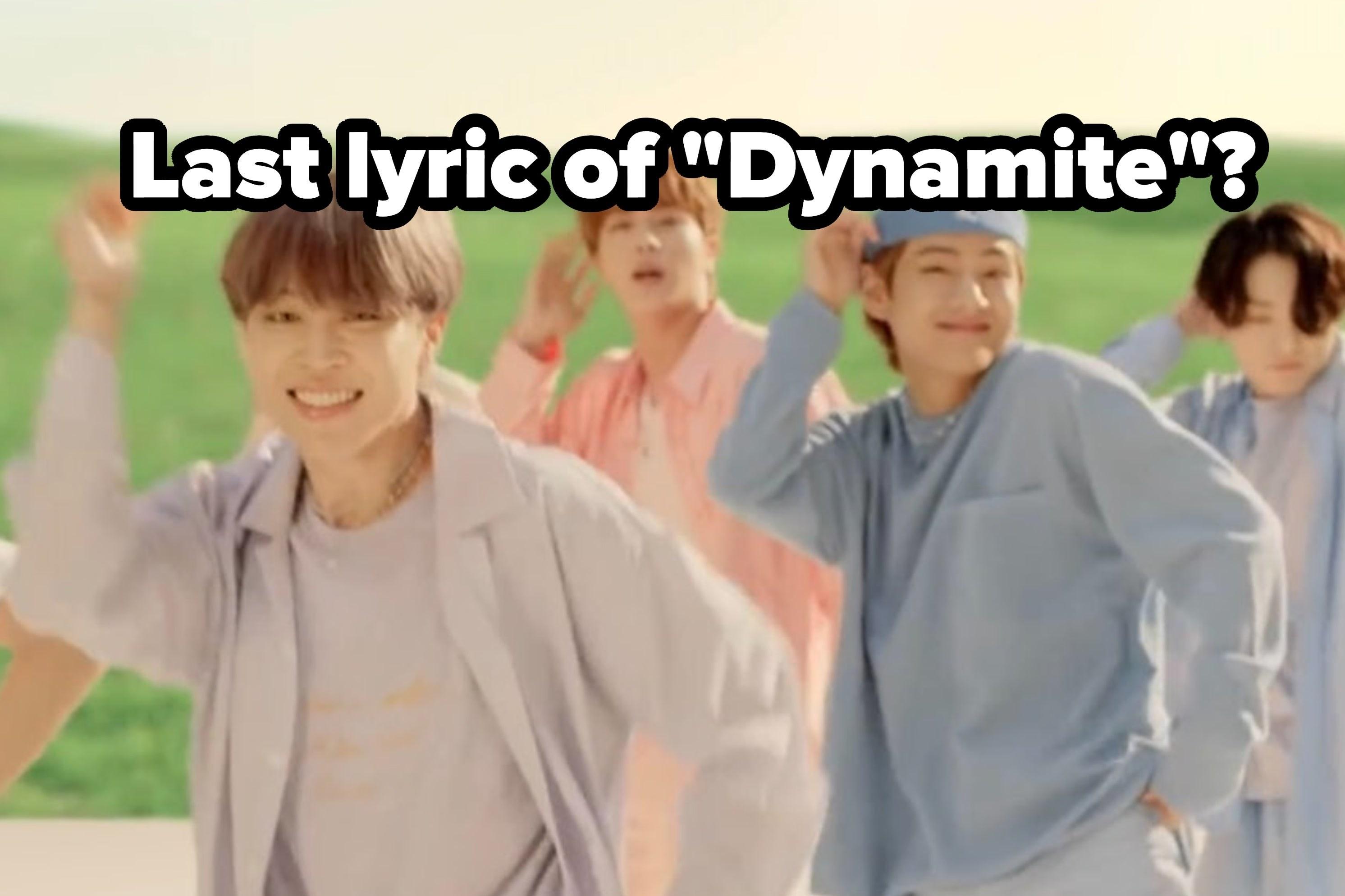 "Last lyric of ""Dynamite""?"