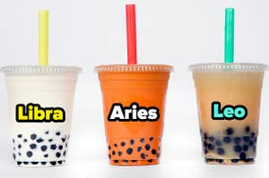 """""""Libra, Aries, Leo"""" over assorted cups of boba"""