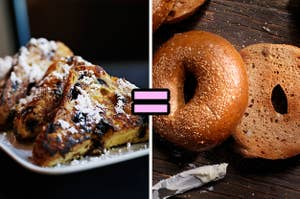 French toast = wheat bagels