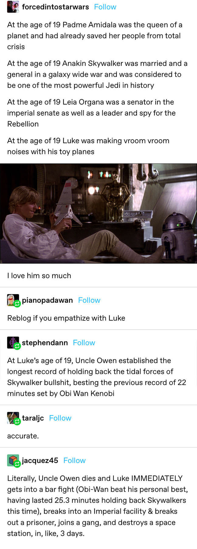 Anakin, Padme, Leia's achievements by the age of 19 are compared to Luke which are implied to be less than impressive