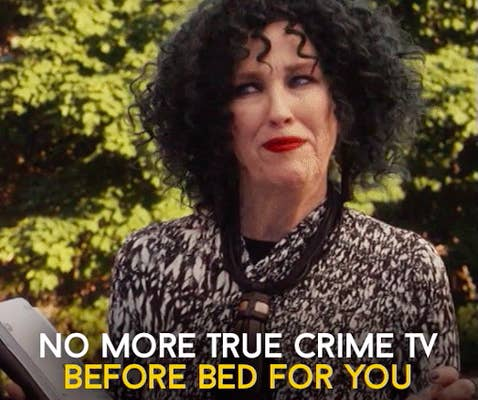 """Moira Rose saying """"no more true crime TV before bed for you"""""""