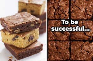 """A stack of brownies is on the left with a label on the right that reads: """"to be successful..."""""""