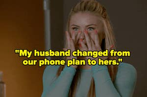"""""""my husband changed from our phone plan to hers"""" over a crying woman"""