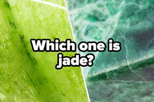 """two similarly-colored stones with the question """"Which one is jade?"""""""