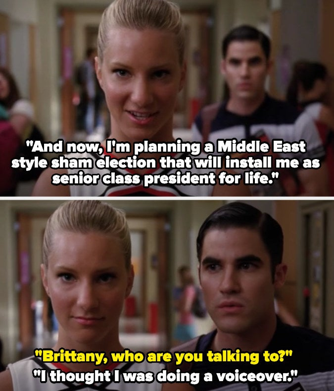 Brittany talks about planning a sham election to become senior class president while looking at the camera and Blaine walks up and asks who she's talking to.She says she thought she was doing a voiceover.