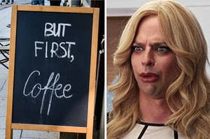 """a woman looking disgusted and a sign that says """"but first, coffee!"""""""