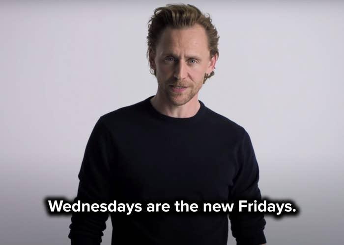 Tom says Wednesdays are the new Fridays