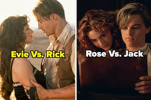 """Rick Vs. Evie from """"The Mummy"""" and Rose Vs. Jack from """"Titanic"""""""