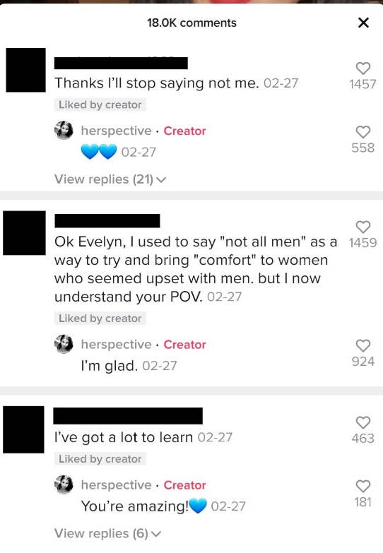 """Comments by men on the TikTok video read, """"Thanks I'll stop saying not me,"""" """"Ok Evelyn, I used to say 'not all men' as a way to try and bring comfort to women who seemed upset with men, but now I understand you POV,"""" and """"I've got a lot to learn"""""""