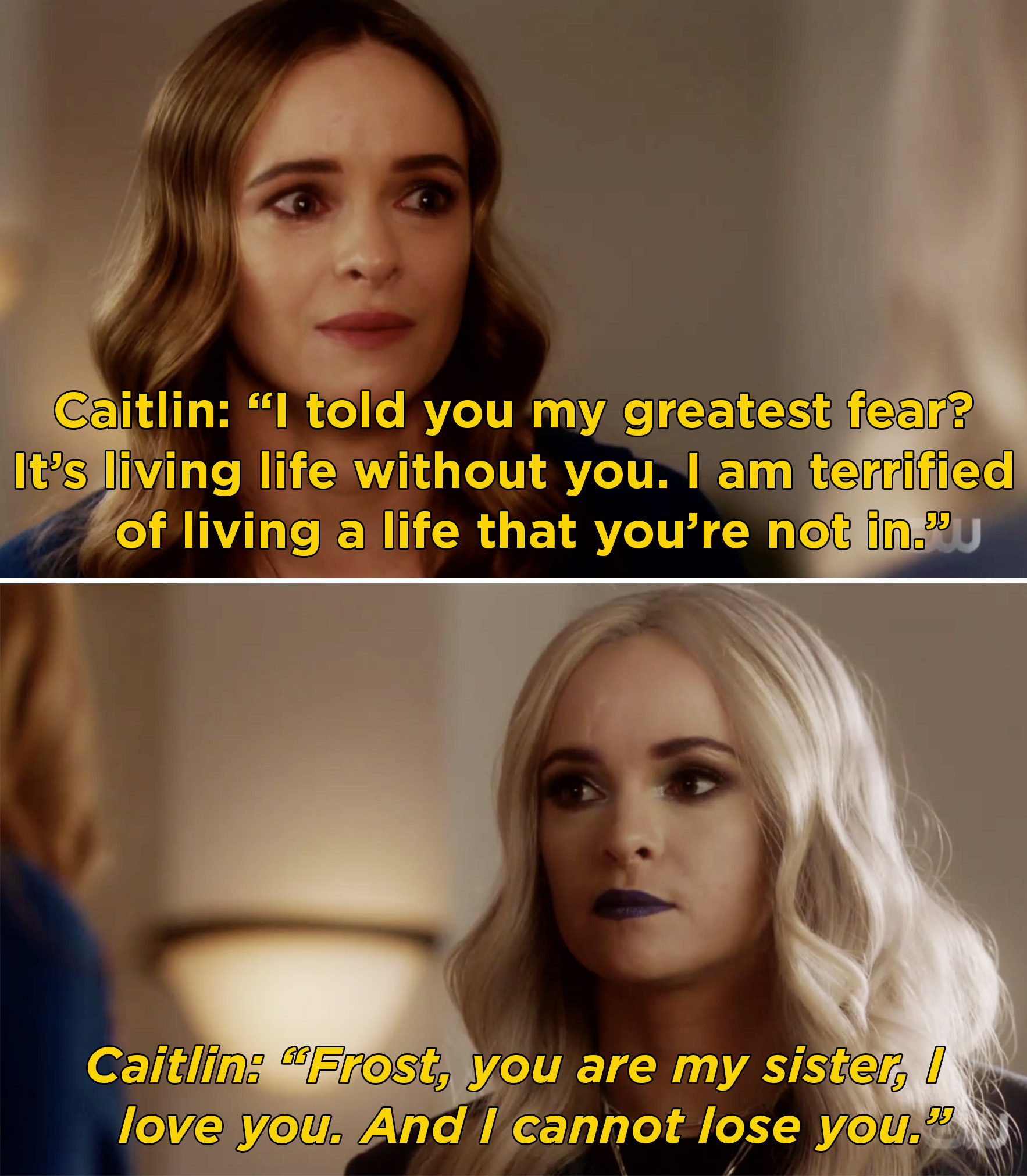 Caitlin telling Frost that she's her sister and her worst fear is losing her
