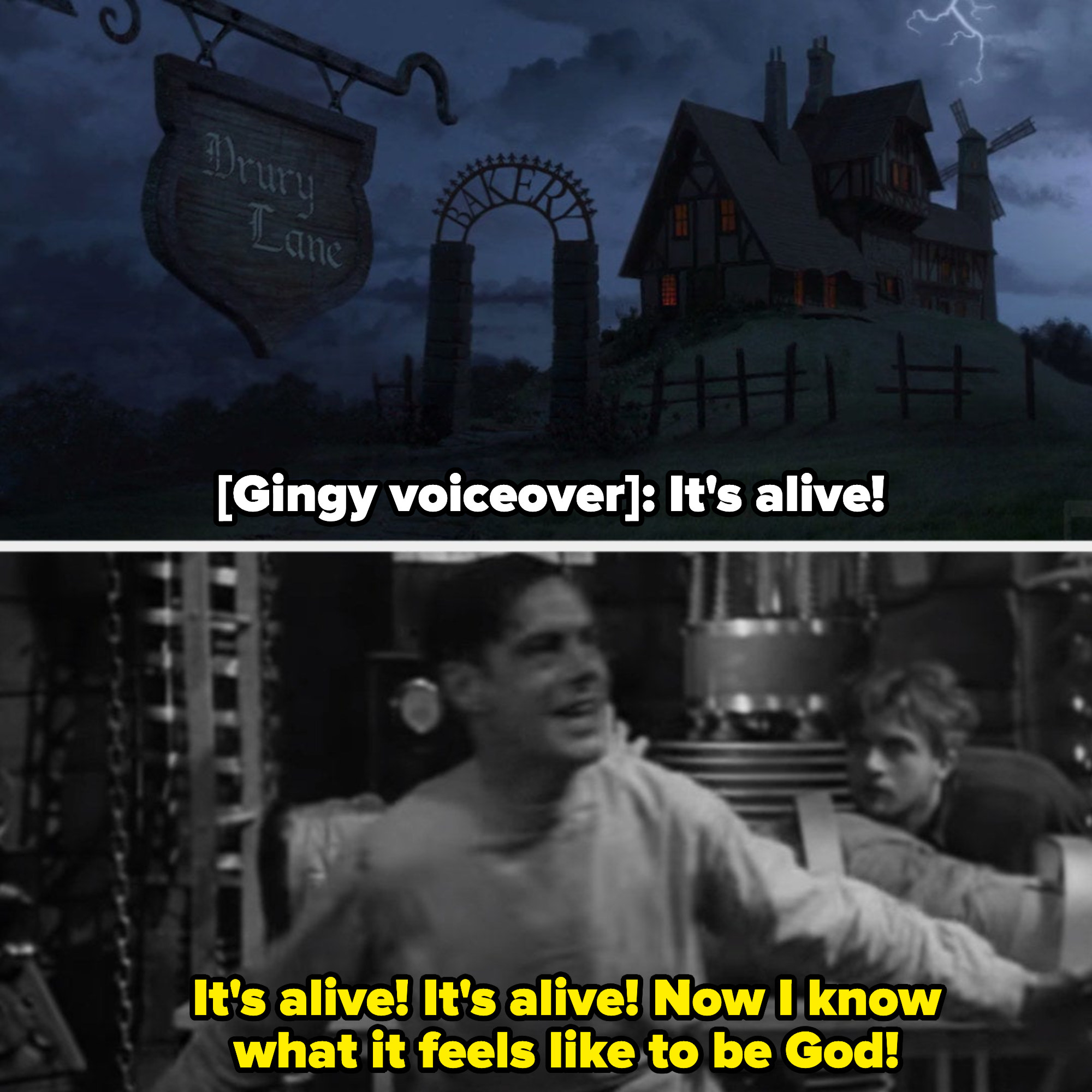 """Gingy screaming: """"It's alive!;"""" Frankenstein screaming in the lab: """"It's alive! Now I know what it feels like to be God!"""""""