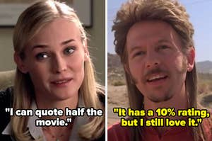 """""""National Treasure"""" captioned """"I can quote half the movie"""" next to """"Joe Dirt"""" captioned """"It has a 10% rating, but I still love it"""""""