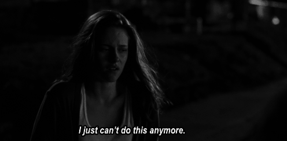 Kristen Stewart saying, I just can't do this anymore