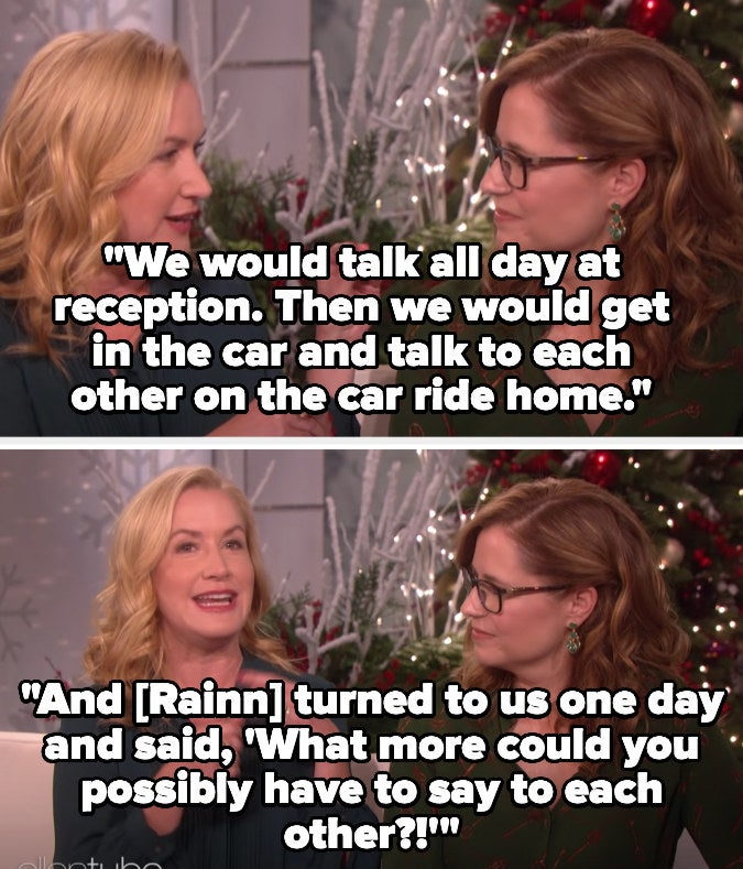 Angela talking about how they'd talk all day at work and then call on the way home and Rainn would ask what more they had to say to each other