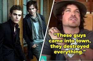 """Ian Somerhalder saying """"These guys came into town, they destroyed everything"""" and a promo photo of Stefan and Damon"""
