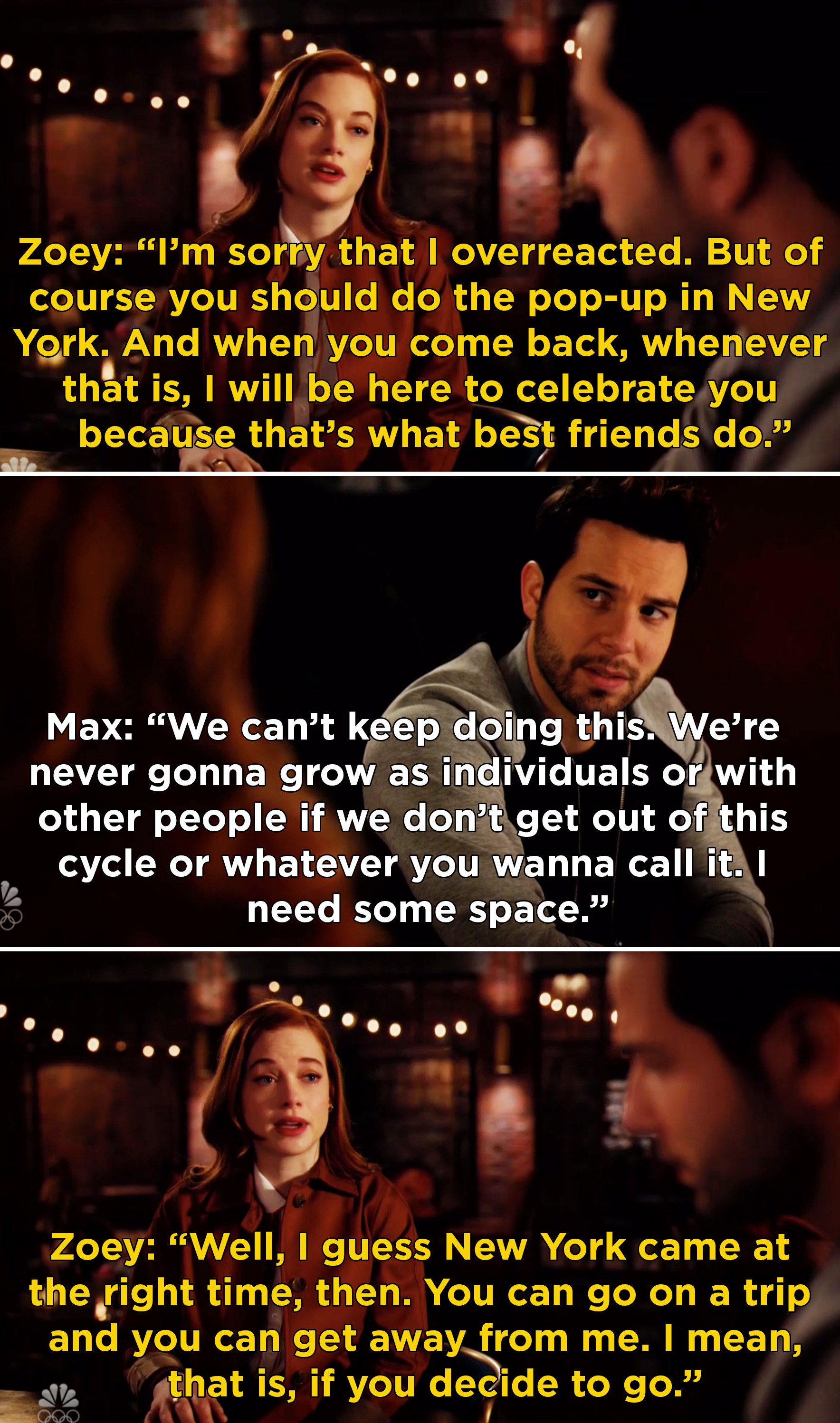 Max telling Zoey he needs some space, and Zoey saying that he should go to New York then
