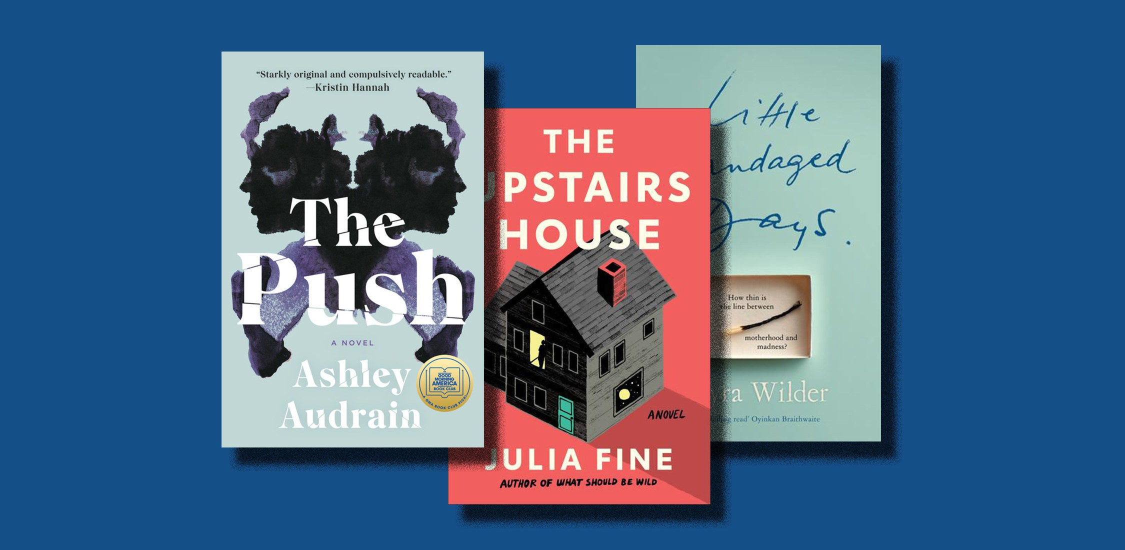 Book covers for The Push, The Upstairs House and Little Bandaged Days
