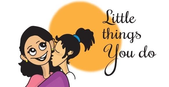 """Image of a child kissing their mother on the cheek, with text reading """"Little things you do."""""""
