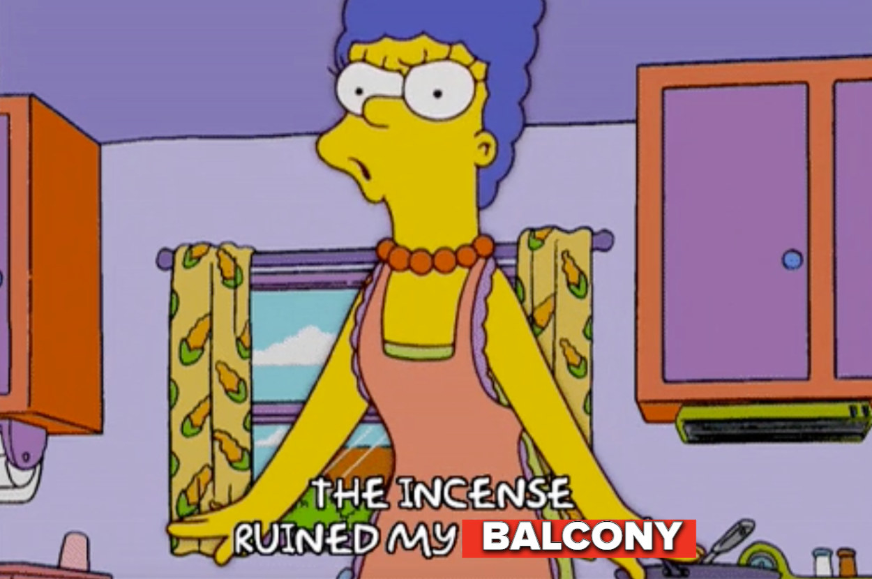 """Marge Simpson saying """"The incense ruined my balcony"""""""