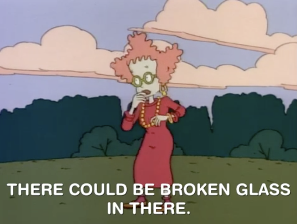 """The mom in Rugrats says """"There could be broken glass in there"""""""