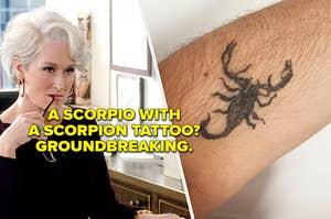 Miranda Priestly reading a scorpio for having a scorpion tattoo