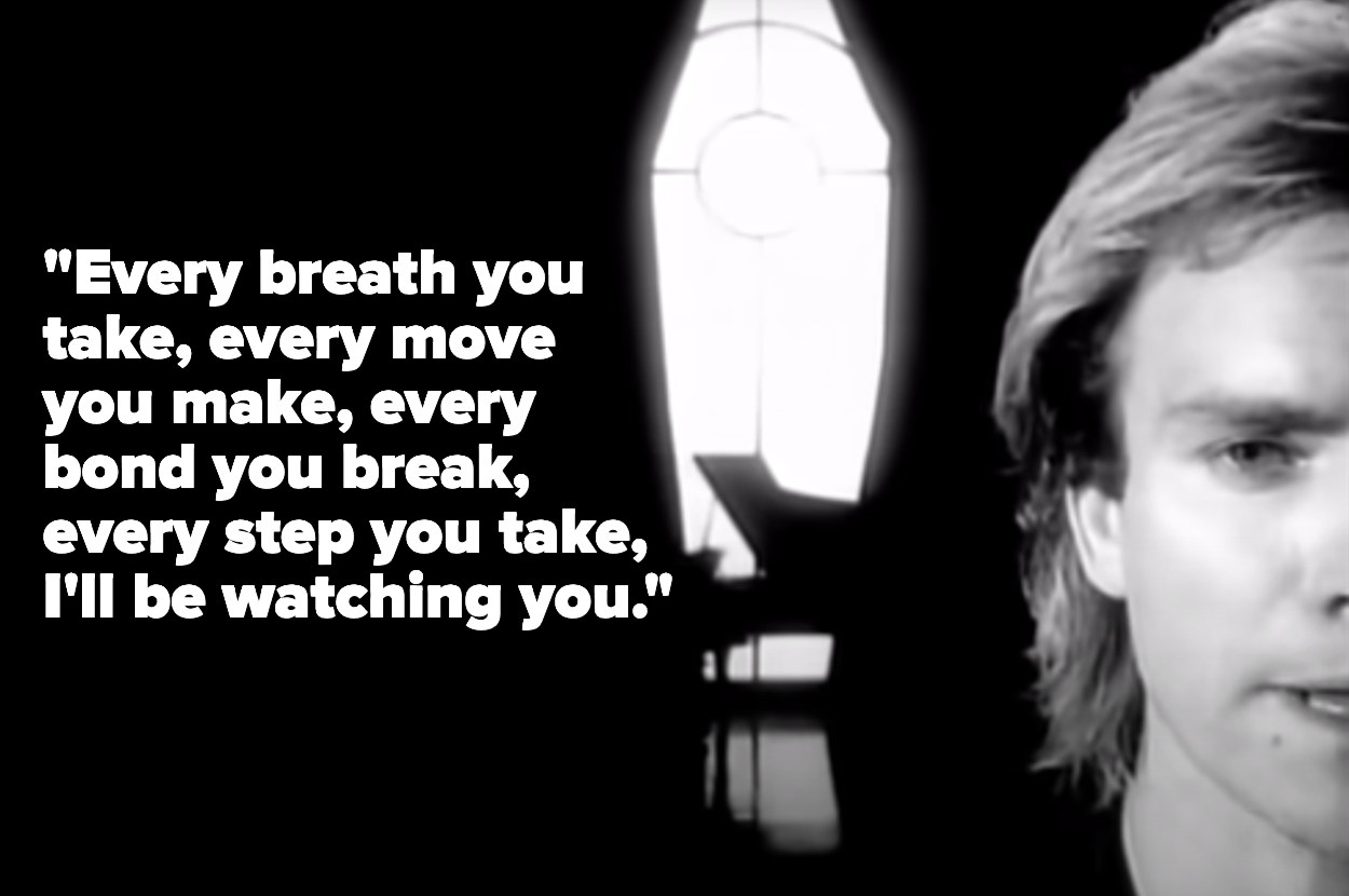 """Image of half a man's face with the lyric, """"Every breath you take, every move you make, every bond you break, every step you take, I'll be watching you"""""""