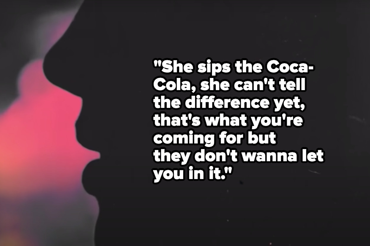 """Outline of the side of a face with the lyrics """"She sips the Coca-Cola, she can't tell the difference yet, that's what you're coming for but they don't wanna let you in it"""""""