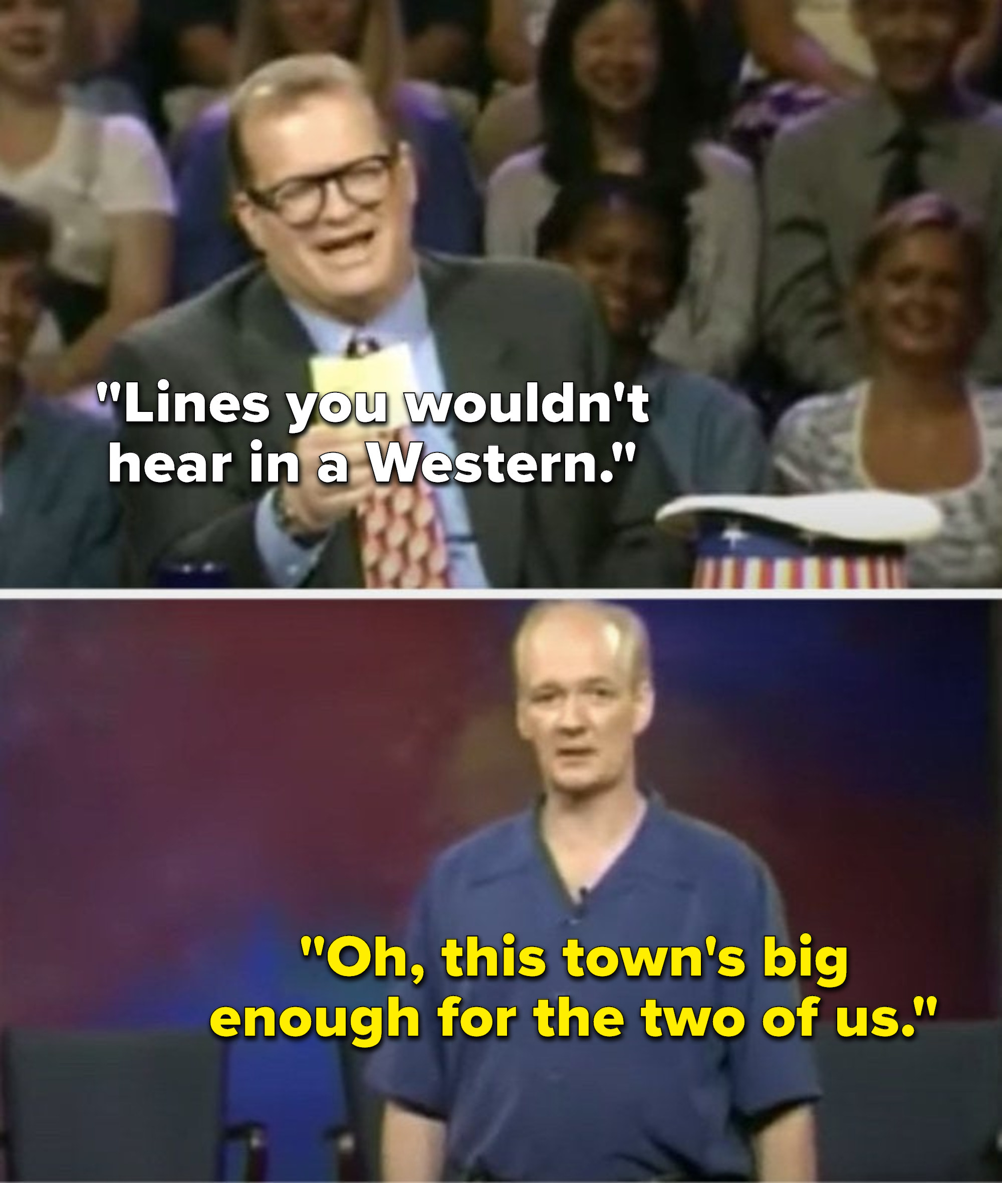 """Carey says, """"Lines you wouldn't hear in a Western,"""" and Mochrie says, """"Oh, this town's big enough for the two of us"""""""