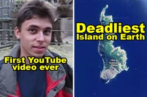 The first Youtube video and the deadliest island on earth