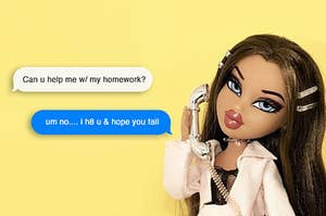 a bratz doll refusing to help a friend with their homework