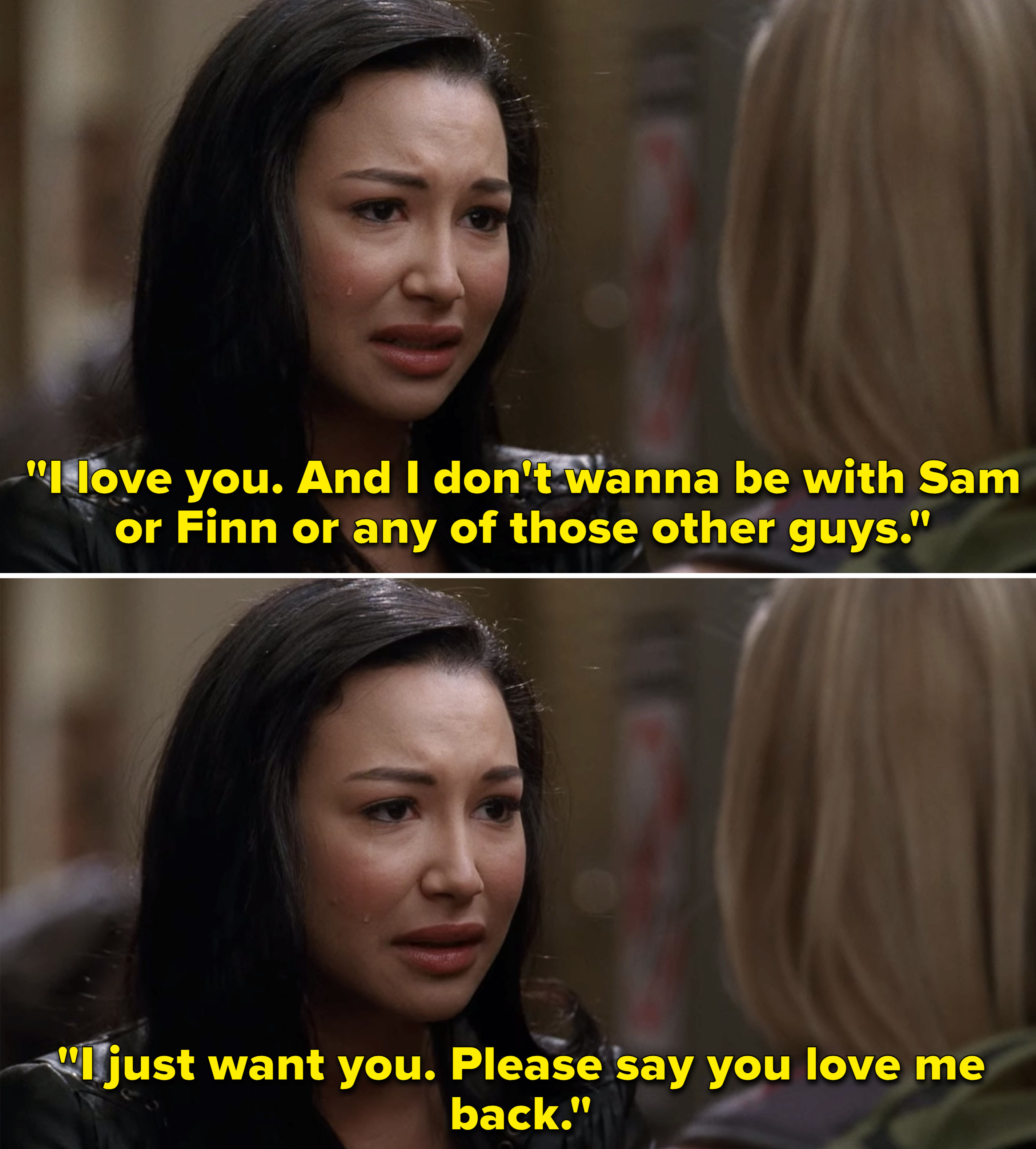 """Santana saying that she doesn't want to be with """"Sam or Finn or any of those other guys. I just want you. Please say you love me back"""""""