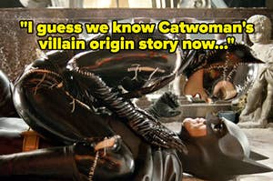 """Catwoman on top of Batman, with text reading, """"I guess we know Catwoman's villain origin story now"""""""