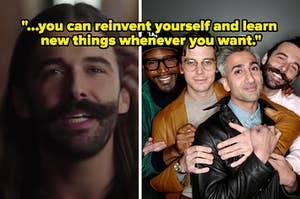"""The cast of Queer Eye is shown with a caption that reads: """"...you can reinvent yourself and learn  new things whenever you want."""""""