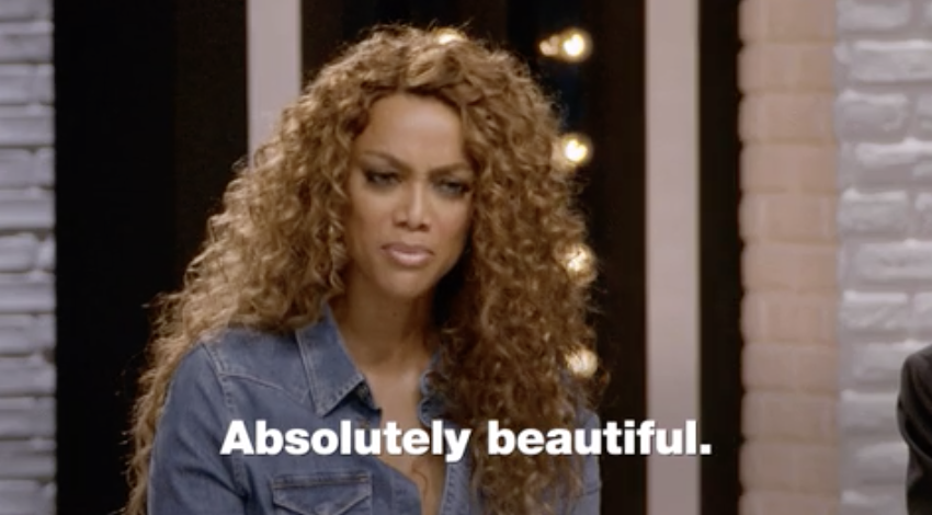 "Tyra Banks on ""ANTM,"" saying: ""Absolutely beautiful"""