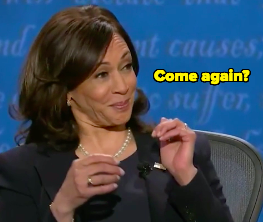 """Kamala looking shocked and asking, """"come again?"""""""