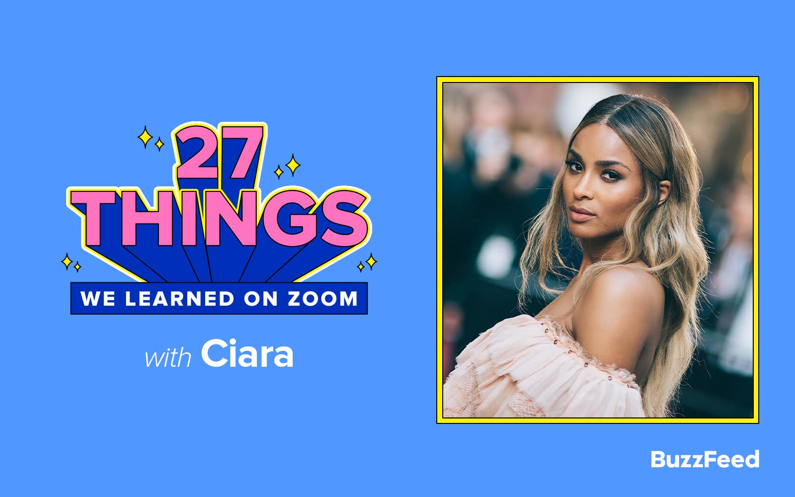 27 Things We Learned on Zoom with Ciara