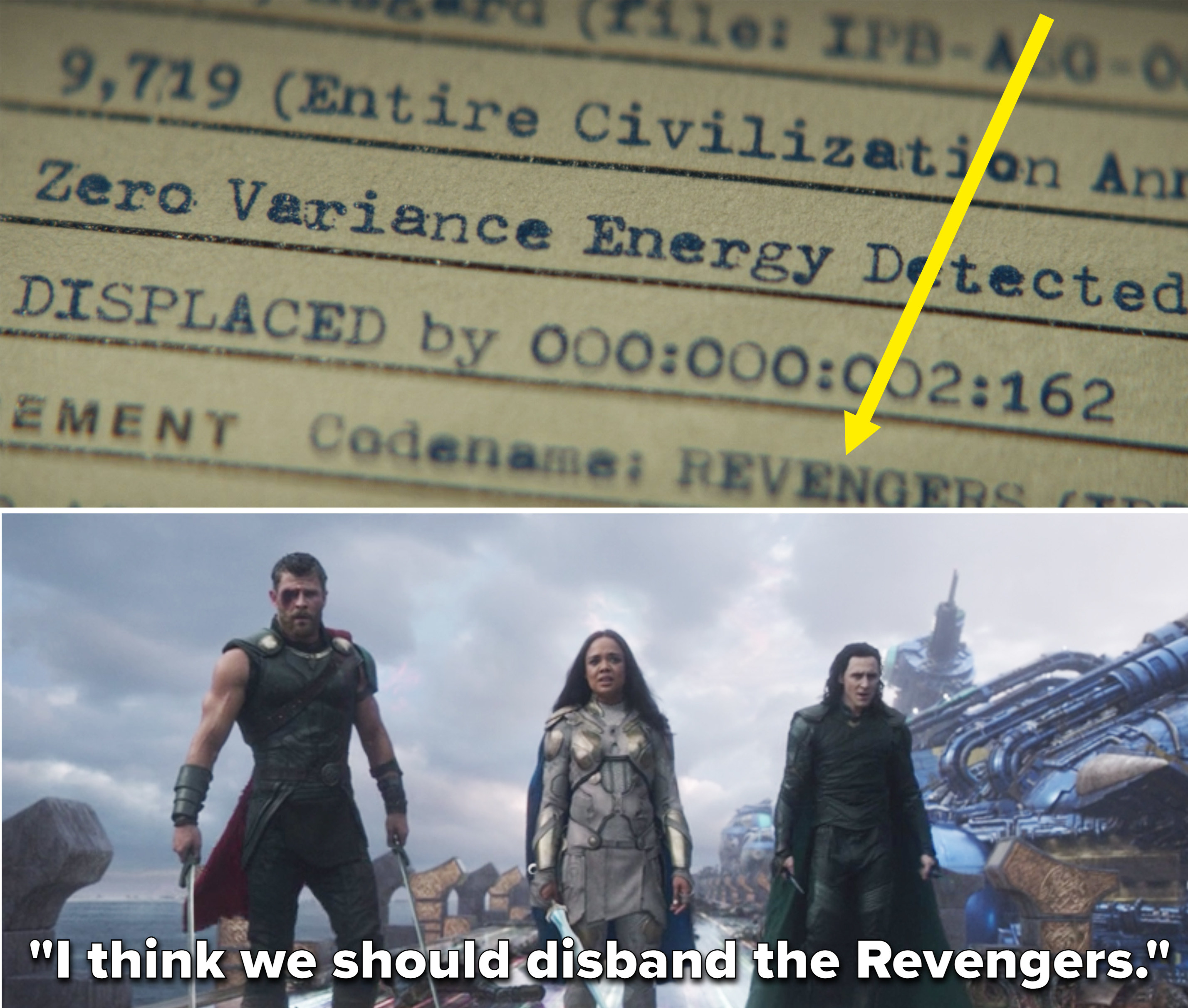 The Revengers name in Loki and the quote I think we should disband the Revengers in Thor Ragnarok