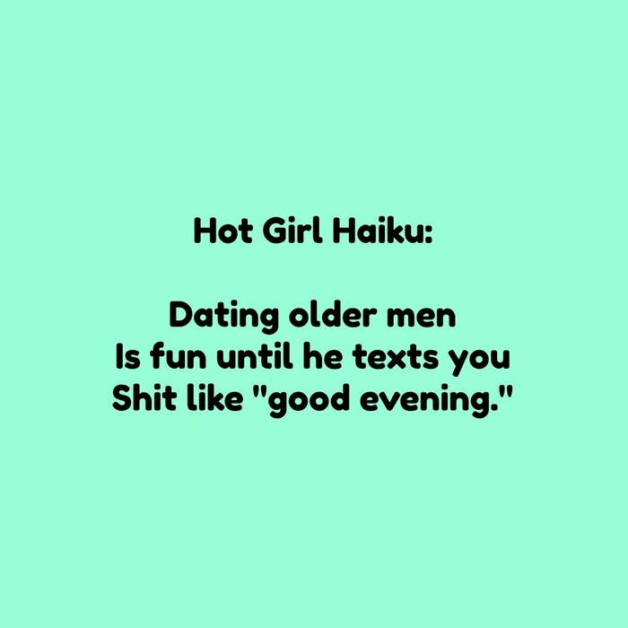 """dating older men is fun until he texts you shit like """"good evening"""""""
